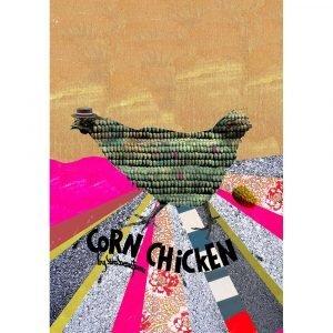 Lisa Bengtsson Corn Chicken Juliste