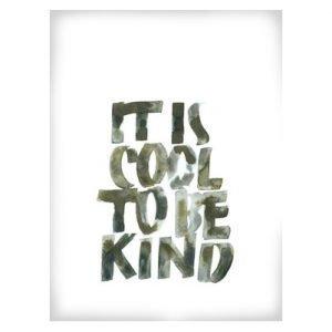 Ylva Skarp It's Cool To Be Kind Juliste 30x40 Cm